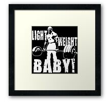 Light Weight Baby! (Ronnie Coleman) Framed Print