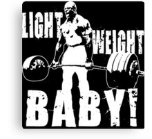 Light Weight Baby! (Ronnie Coleman) Canvas Print