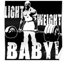Light Weight Baby! (Ronnie Coleman) Poster