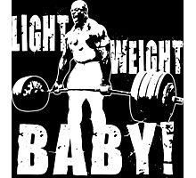 Light Weight Baby! (Ronnie Coleman) Photographic Print