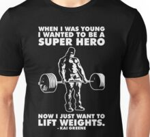 I Just Want To Lift Weights (Kai Greene) Unisex T-Shirt