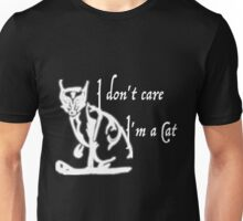 I'm a cat I don't care Unisex T-Shirt