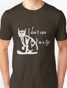 I'm a cat I don't care T-Shirt