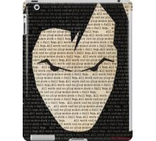 ...all work and no play... iPad Case/Skin
