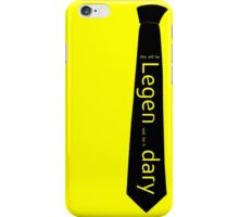 Legen...dary iPhone Case/Skin