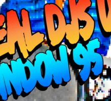 Real Dj Use Window 95 Sticker