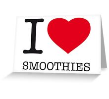 I ♥ SMOOTHIES Greeting Card