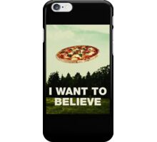 i want to believe in pizza iPhone Case/Skin