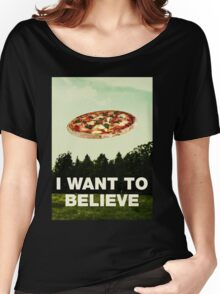i want to believe in pizza Women's Relaxed Fit T-Shirt