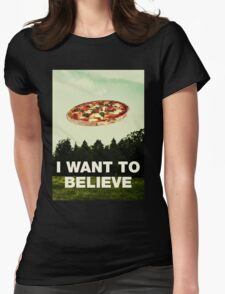 i want to believe in pizza Womens Fitted T-Shirt