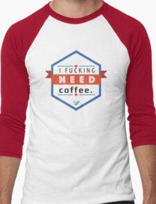 I need Coffee. Men's Baseball ¾ T-Shirt