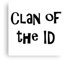 clan of the id Canvas Print