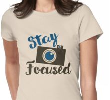 Stay focused photography  Womens Fitted T-Shirt
