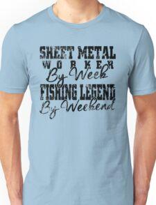 Sheet Metal Worker, Fishing Legend Unisex T-Shirt