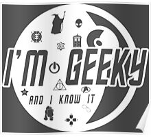 I'm Geeky And I Know It Poster
