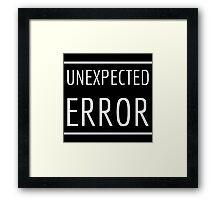 Unexpected Error Framed Print