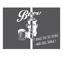 Beer Feeling Funny Quote Photographic Print