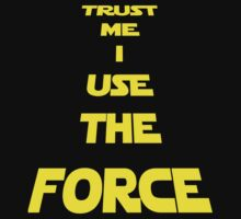 TRUST ME I USE THE FORCE by jgdias94