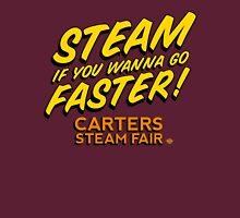 Steam if you wanna go faster! Unisex T-Shirt