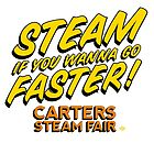 Steam if you wanna go faster! by Carter & Rickard