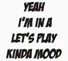 Let's Play Kinda Mood Kids Tee