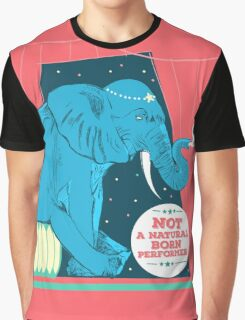 Not a natural born performer Graphic T-Shirt