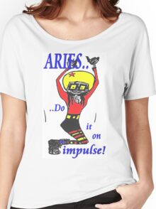 Aries - do it on impulse Women's Relaxed Fit T-Shirt