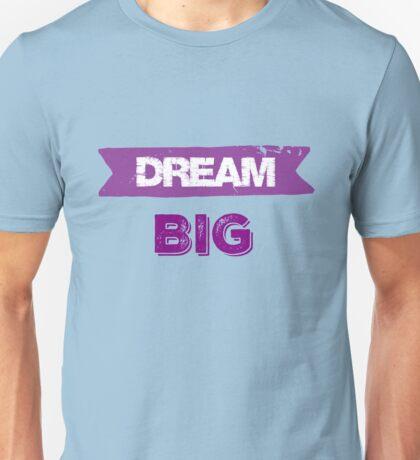 Inspire and Motivate: Dream Big Unisex T-Shirt