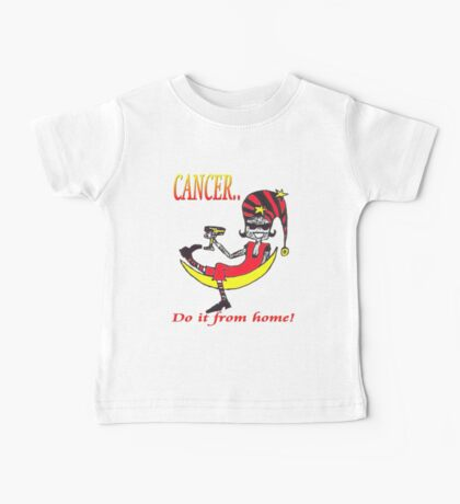 Cancer - do it from home Baby Tee