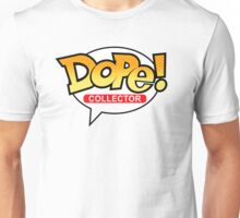 Dope! Collector Unisex T-Shirt