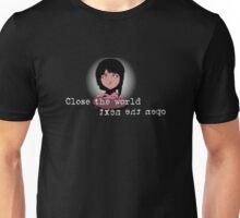 Close the World, Open the Next Unisex T-Shirt