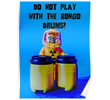 Do not play with the Bongo Drums! Poster