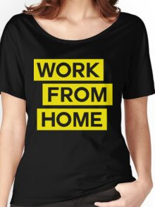 WORK FROM HOME Women's Relaxed Fit T-Shirt