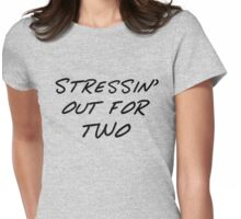 Stressin' Out for Two Womens Fitted T-Shirt