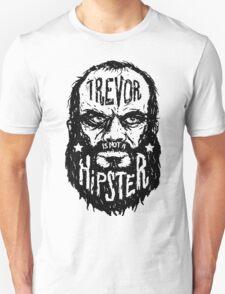 Trevor Is Not A Hipster T-Shirt