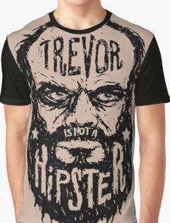 Trevor Is Not A Hipster Graphic T-Shirt