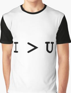 I Greater Than U Graphic T-Shirt