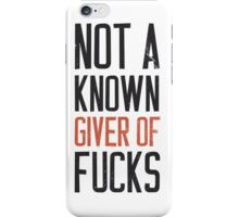 Not a known giver of fucks shirt iPhone Case/Skin