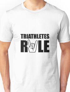 Triathletes Rule Unisex T-Shirt