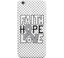 Faith Hope Love - Grey Ribbon iPhone Case/Skin