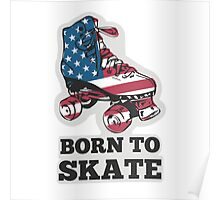 Born to Skate Poster