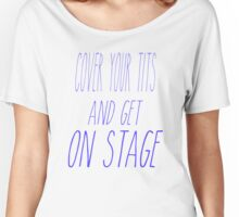 Cover your tits! Women's Relaxed Fit T-Shirt