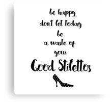 My Good Stilettos Canvas Print