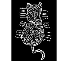 cats are love, cats are life (white)  Photographic Print