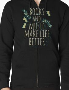 books and music make life better #1 Zipped Hoodie