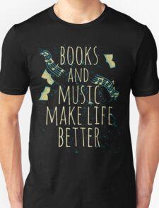 books and music make life better #1 Unisex T-Shirt
