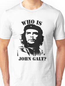 """Who is John Galt?"" - Che Unisex T-Shirt"