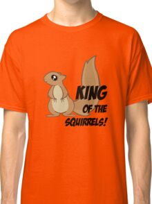 King of the Squirrels! Classic T-Shirt