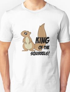 King of the Squirrels! T-Shirt
