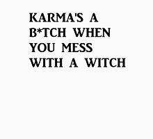 Karma's a B*tch! T-Shirt